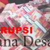 Korupsi Dana Desa, Kades Kakor Ditahan
